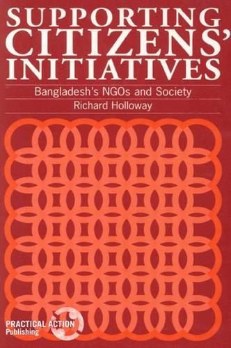 Supporting Citizens Initiatives: Bangladesh's NGOs and society (Paperback)