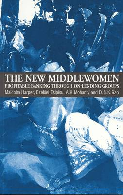The New Middlewomen: Profitable banking through on-lending groups (Paperback)