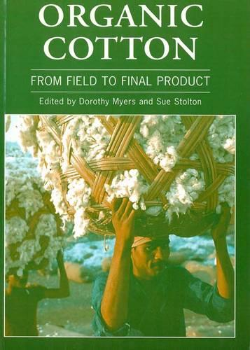 Organic Cotton: From field to final product (Paperback)