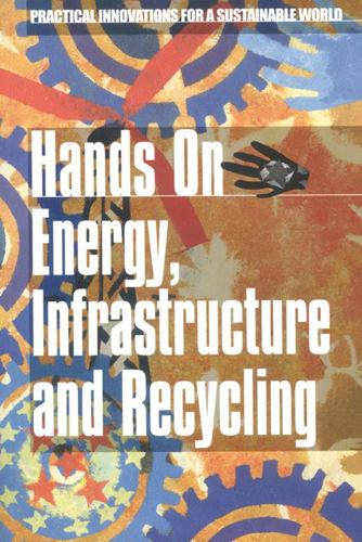 Hands On Energy, Infrastructure and Recycling (Paperback)