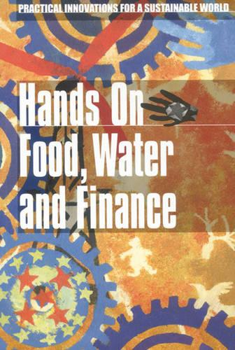 Hands On Food, Water and Finance (Paperback)