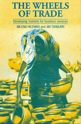 Wheels of Trade: Developing markets for business services (Paperback)
