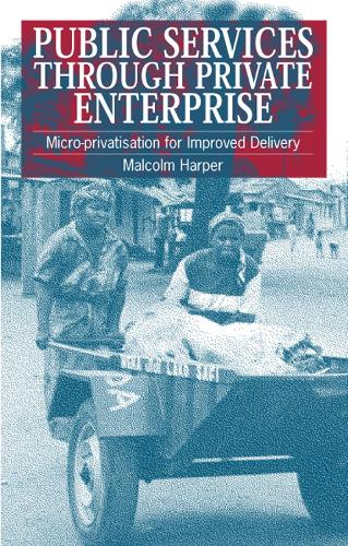 Public Services Through Private Enterprise: Micro-privatization for improved delivery (Paperback)