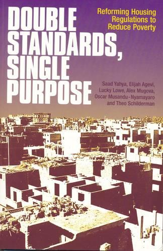 Double Standards, Single Purpose: Reforming housing regulations to reduce poverty (Paperback)