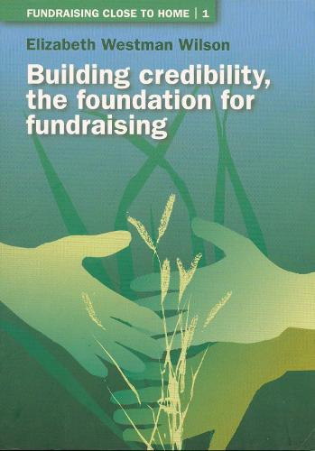 Building Credibility: The Foundation for Fundraising (Paperback)
