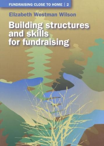 Building Structures and Skills for Fundraising (Paperback)