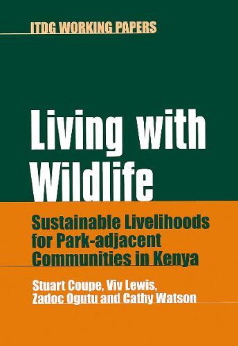 Living with Wildlife: Sustainable livelihoods for park-adjacent communities in Kenya (Paperback)