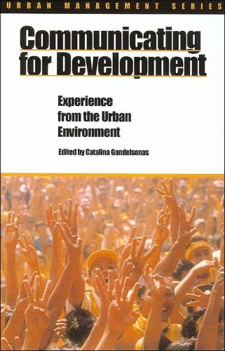 Communicating for Development: Experience from the urban environment (Paperback)