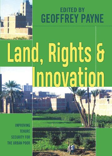 Land, Rights and Innovation: Improving tenure for the urban poor (Paperback)