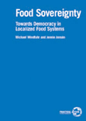 Food Sovereignty: Towards democracy in localized food systems (Paperback)