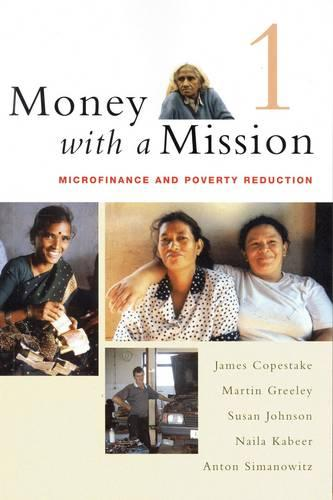 Money with a Mission Volume 1: Microfinance and Poverty Reduction (Paperback)