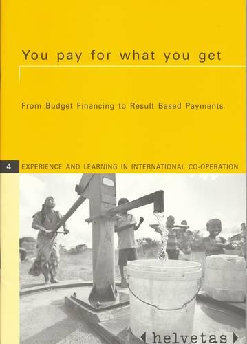 You Pay for What You Get: From budget financing to result based payments (Paperback)