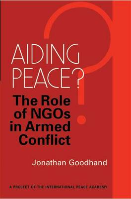 Aiding Peace?: The Role of NGOs in Armed Conflict (Paperback)