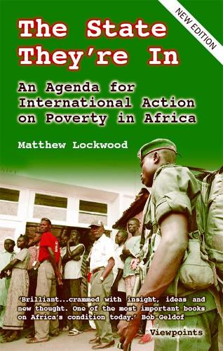 The State They're In: An Agenda for International Action on Poverty in Africa (Paperback)