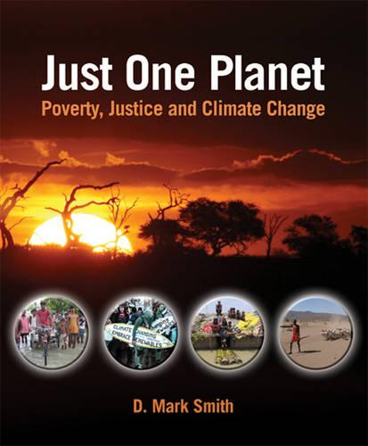 Just One Planet: Poverty, Justice and Climate Change (Paperback)