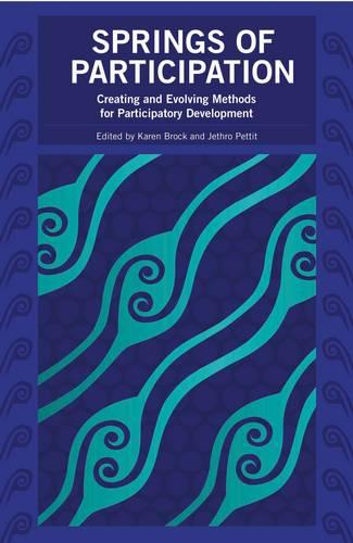 Springs of Participation: Creating and evolving methods for participatory development (Paperback)