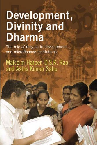 Development, Divinity and Dharma: The role of religion in development and microfinance institutions (Paperback)