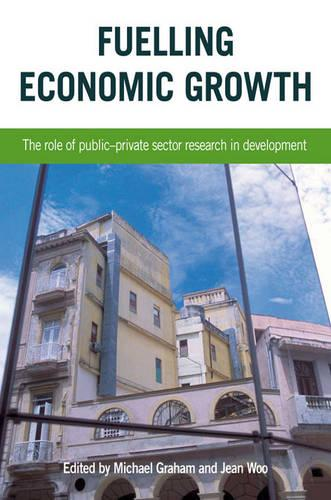 Fuelling Economic Growth: The Role of Public-Private Sector Research in Development (Paperback)