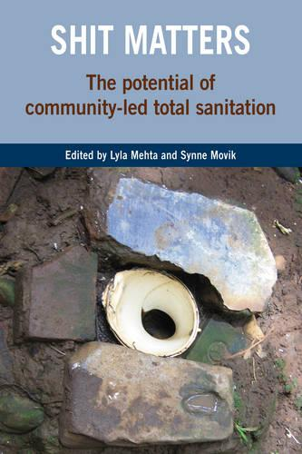 Shit Matters: The potential of community-led total sanitation (Paperback)