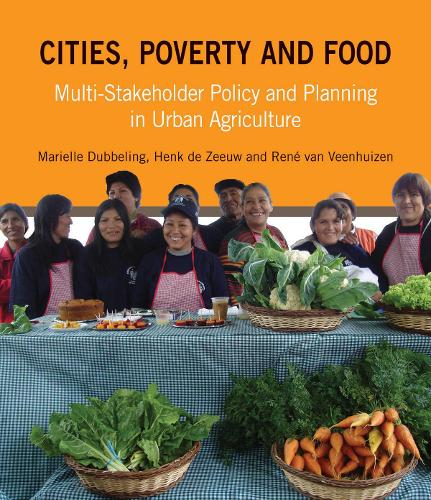 Cities, Poverty and Food: Multi-Stakeholder Policy and Planning in Urban Agriculture (Paperback)