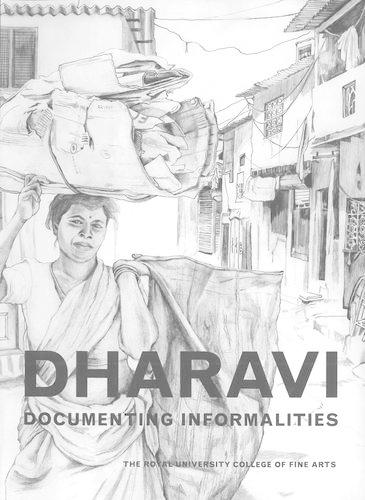 Dharavi: Documenting Informalities (Hardback)
