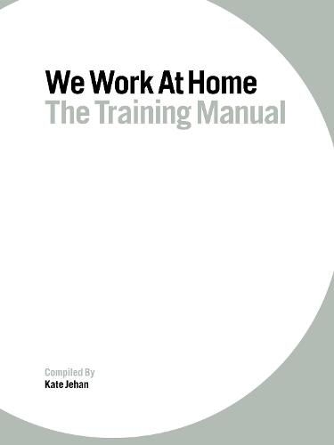 We Work at Home: The training manual (Spiral bound)