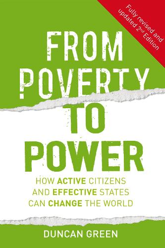 From Poverty to Power: How Active Citizens and Effective States Can Change the World (Hardback)