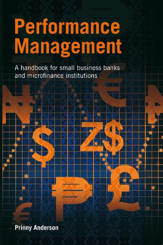 Performance Management: A handbook for small business banks and microfinance institutions (Paperback)