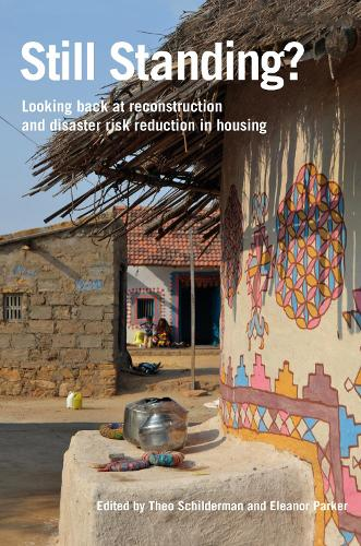Still Standing?: Looking back at reconstruction and disaster risk reduction in housing (Paperback)