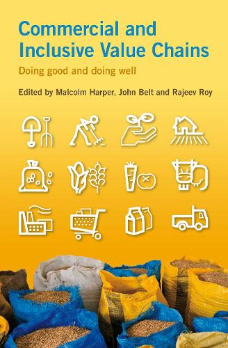 Commercial and Inclusive Value Chains: Doing good and doing well (Paperback)