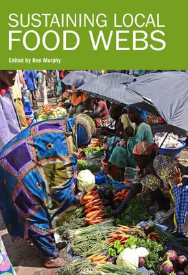 Sustaining Local Food Webs (Hardback)