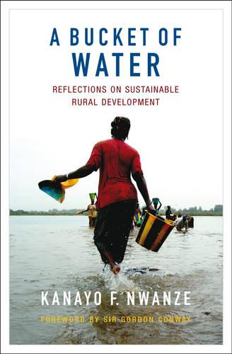 A Bucket of Water: Reflections on sustainable rural development (Hardback)