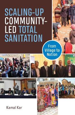 Scaling up Community Led Total Sanitation: From village to nation (Hardback)