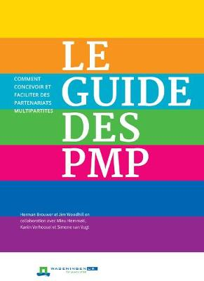 Le Guide des PMP: Comment concevoir et faciliter des partenariats multipartites (Paperback)