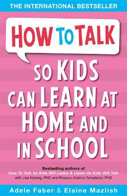 How to Talk so Kids Can Learn at Home and in School - How To Talk (Paperback)