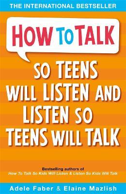 How to Talk so Teens will Listen & Listen so Teens will Talk - How To Talk (Paperback)