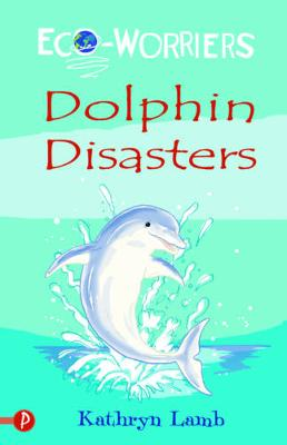 Dolphin Disasters - Eco-worriers 1 (Paperback)