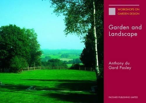 Garden and Landscape: The Lectures of Anthony Du Gard Pasley - Workshops on Garden Design (Paperback)