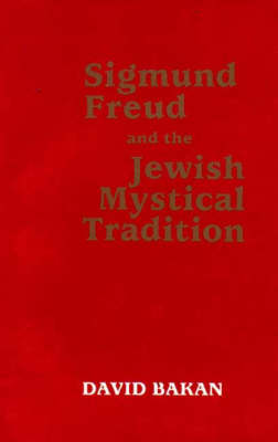 Sigmund Freud and the Jewish Mystical Tradition (Paperback)