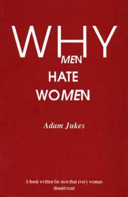Why Men Hate Women (Paperback)