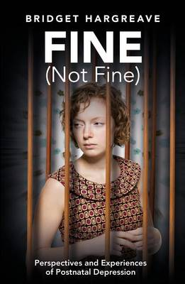 Fine (Not Fine): Perspectives and Experiences of Postnatal Depression (Paperback)