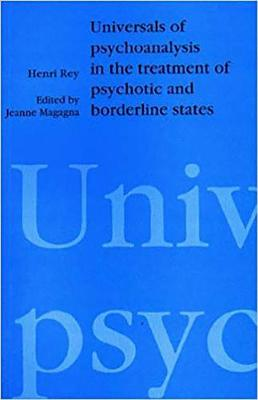 Universals of Psychoanalysis in the Treatment of Psychotic and Borderline States (Paperback)