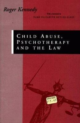 Child Abuse, Psychotherapy and the Law: Bearing the Unbearable (Paperback)