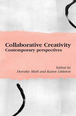 Collaborative Creativity: Socio-cultural Accounts (Paperback)