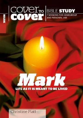 Mark: Life as it is meant to be lived - Cover to Cover Bible Study Guides (Paperback)