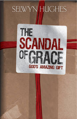 The Scandal of Grace (Paperback)