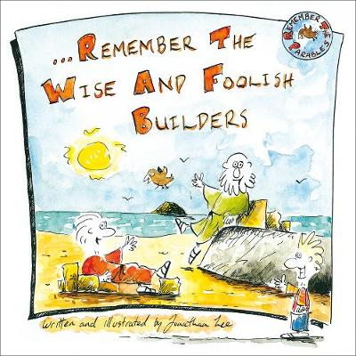 Remember the Wise and Foolish Builders (Paperback)