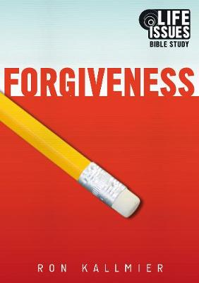 Forgiveness - Life Issues Bible Study: Forgiveness - Life Issues Bible Study (Paperback)