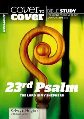 23rd Psalm: The Lord is my shepherd - Cover to Cover Bible Study Guides (Paperback)