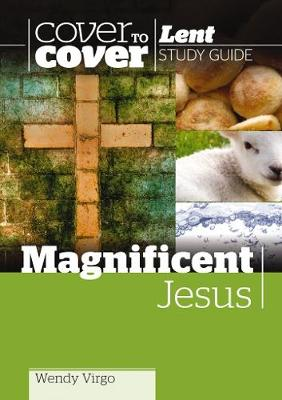 Magnificent Jesus: Cover to Cover Lent Book (Paperback)